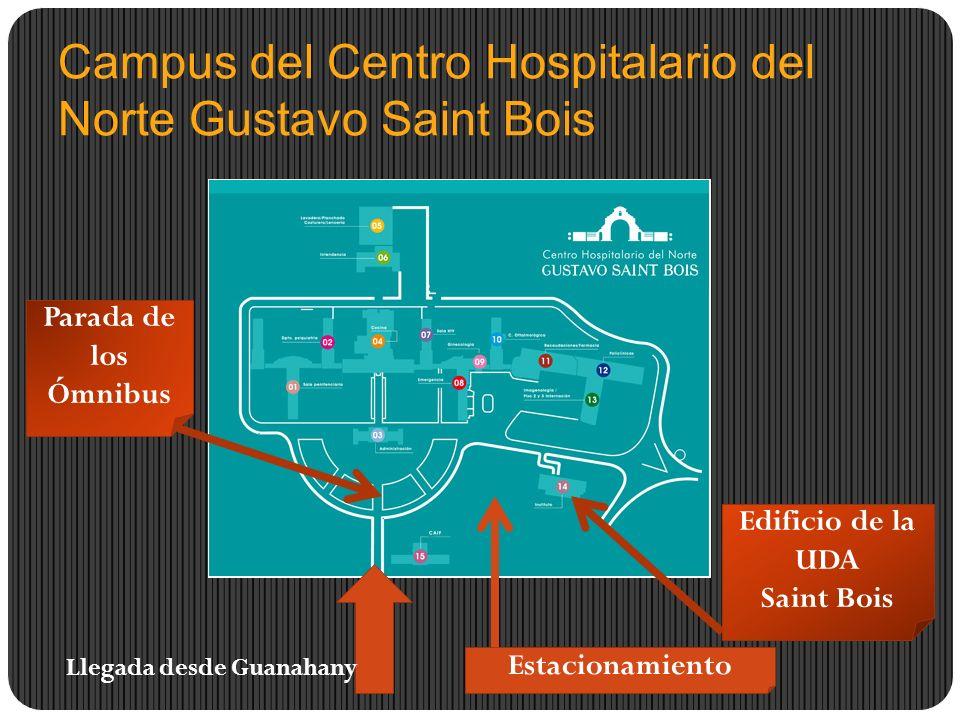 Campus del Centro Hospitalario del Norte Gustavo Saint Bois Parada de los Ómnibus Edificio de la UDA Saint Bois Estacionamiento Llegada desde Guanahany