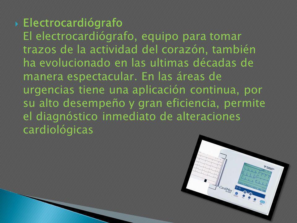 Electrocardiógrafo El electrocardiógrafo, equipo para tomar trazos de la actividad del corazón, también ha evolucionado en las ultimas décadas de manera espectacular.