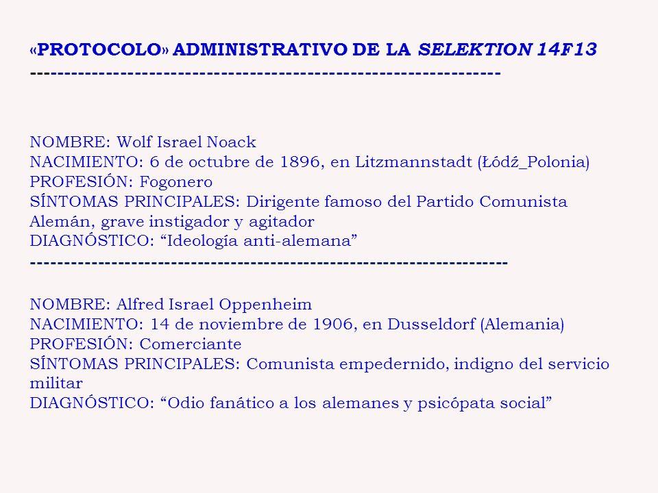 «PROTOCOLO» ADMINISTRATIVO DE LA SELEKTION 14F13 ------------------------------------------------------------------ NOMBRE: Wolf Israel Noack NACIMIEN