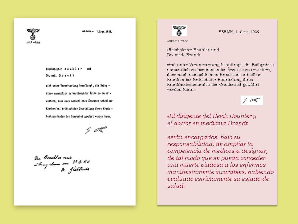 BERLIN, 1. Sept. 1939 ADOLF HITLER «Reichsleiter Bouhler und Dr. med. Brandt sind unter Verantwortung beauftragt, die Befugnisse namentlich zu bestimm