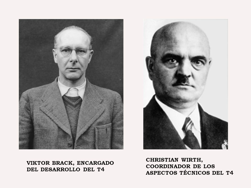 VIKTOR BRACK, ENCARGADO DEL DESARROLLO DEL T4 CHRISTIAN WIRTH, COORDINADOR DE LOS ASPECTOS TÉCNICOS DEL T4
