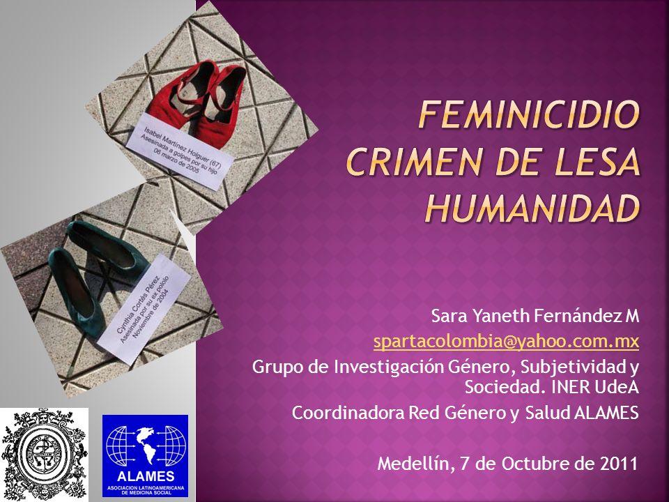 Sara Yaneth Fernández M spartacolombia@yahoo.com.mx Grupo de Investigación Género, Subjetividad y Sociedad. INER UdeA Coordinadora Red Género y Salud