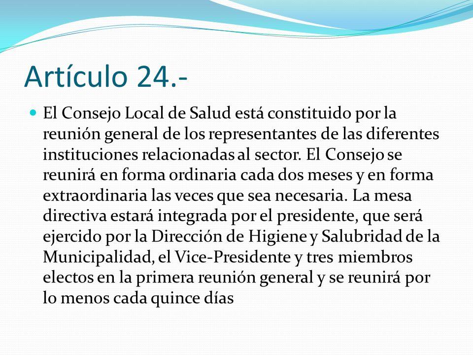 Artículo 24.- El Consejo Local de Salud está constituido por la reunión general de los representantes de las diferentes instituciones relacionadas al