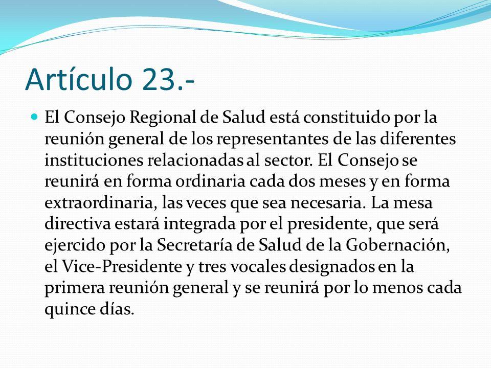 Artículo 23.- El Consejo Regional de Salud está constituido por la reunión general de los representantes de las diferentes instituciones relacionadas
