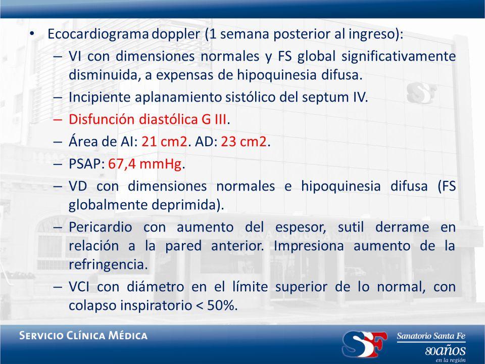 Ecocardiograma doppler (1 semana posterior al ingreso): – VI con dimensiones normales y FS global significativamente disminuida, a expensas de hipoqui