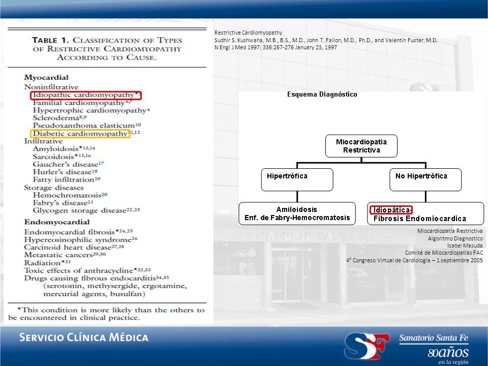 Restrictive Cardiomyopathy Sudhir S. Kushwaha, M.B., B.S., M.D., John T. Fallon, M.D., Ph.D., and Valentin Fuster, M.D. N Engl J Med 1997; 336:267-276