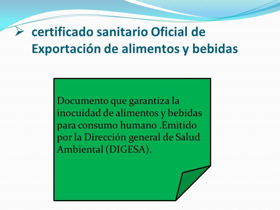 certificado sanitario Oficial de Exportación de alimentos y bebidas Documento que garantiza la inocuidad de alimentos y bebidas para consumo humano.Em