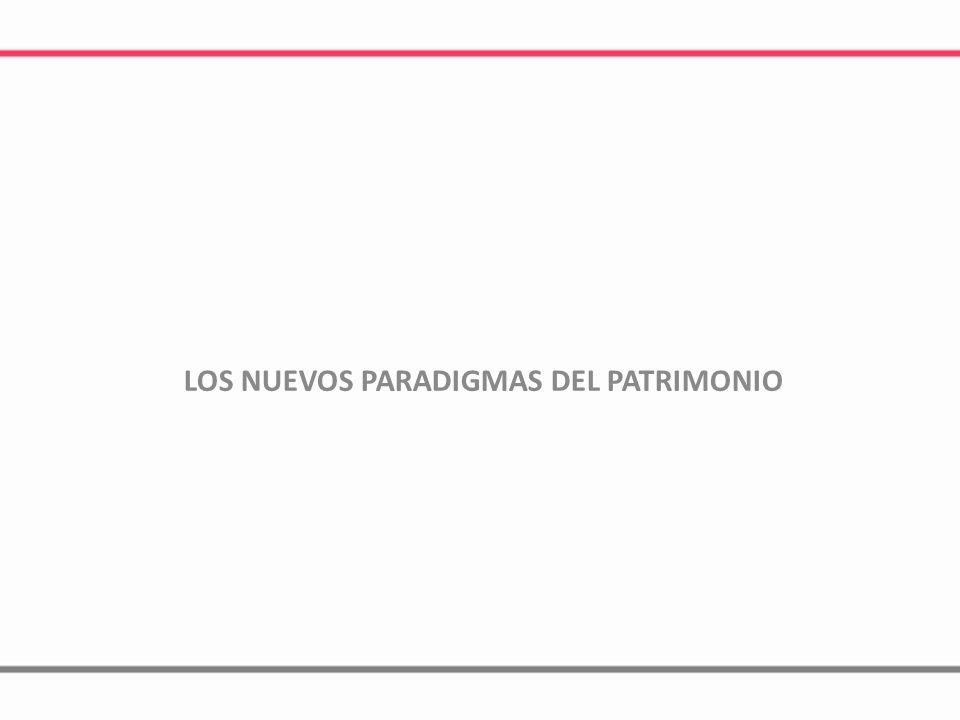 LOS NUEVOS PARADIGMAS DEL PATRIMONIO