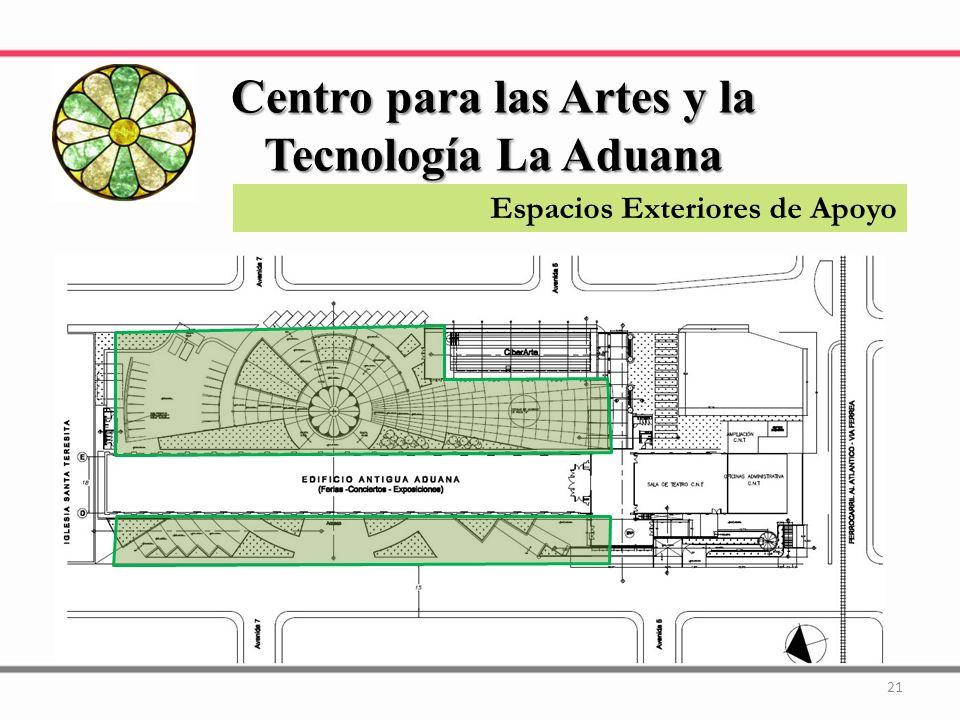 21 Centro para las Artes y la Tecnología La Aduana Espacios Exteriores de Apoyo