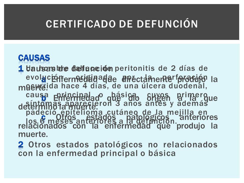 Un hombre fallece de peritonitis de 2 días de evolución, originada por la perforación ocurrida hace 4 días, de una úlcera duodenal, causa principal o