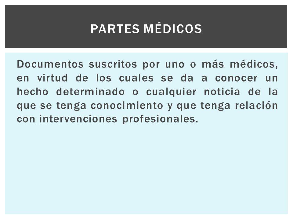 Documentos suscritos por uno o más médicos, en virtud de los cuales se da a conocer un hecho determinado o cualquier noticia de la que se tenga conoci