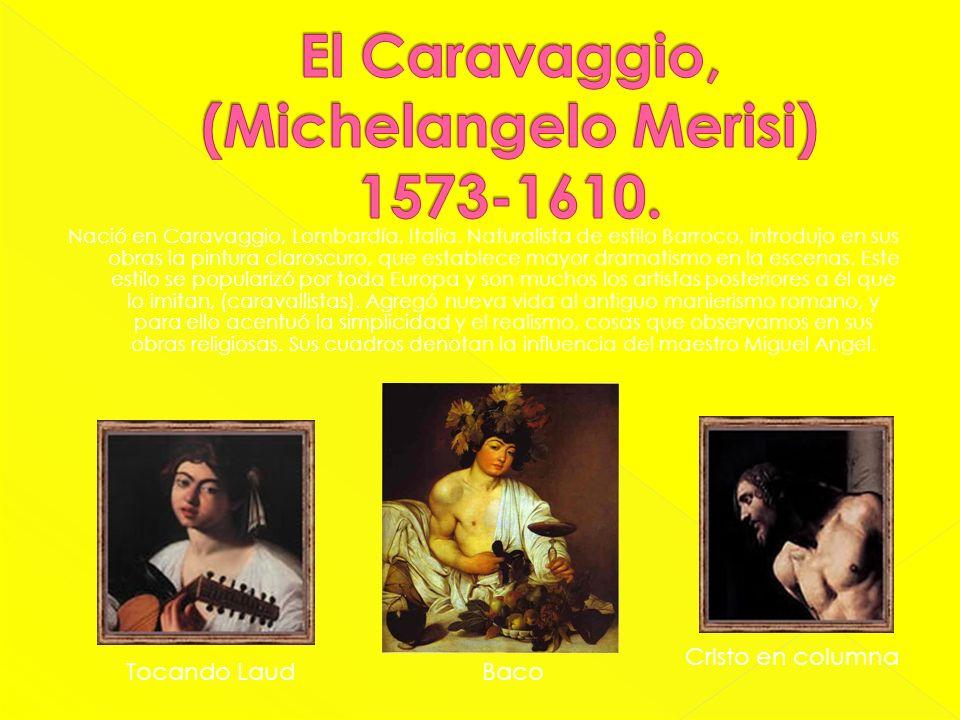 Nació en Caravaggio, Lombardía, Italia. Naturalista de estilo Barroco, introdujo en sus obras la pintura claroscuro, que establece mayor dramatismo en