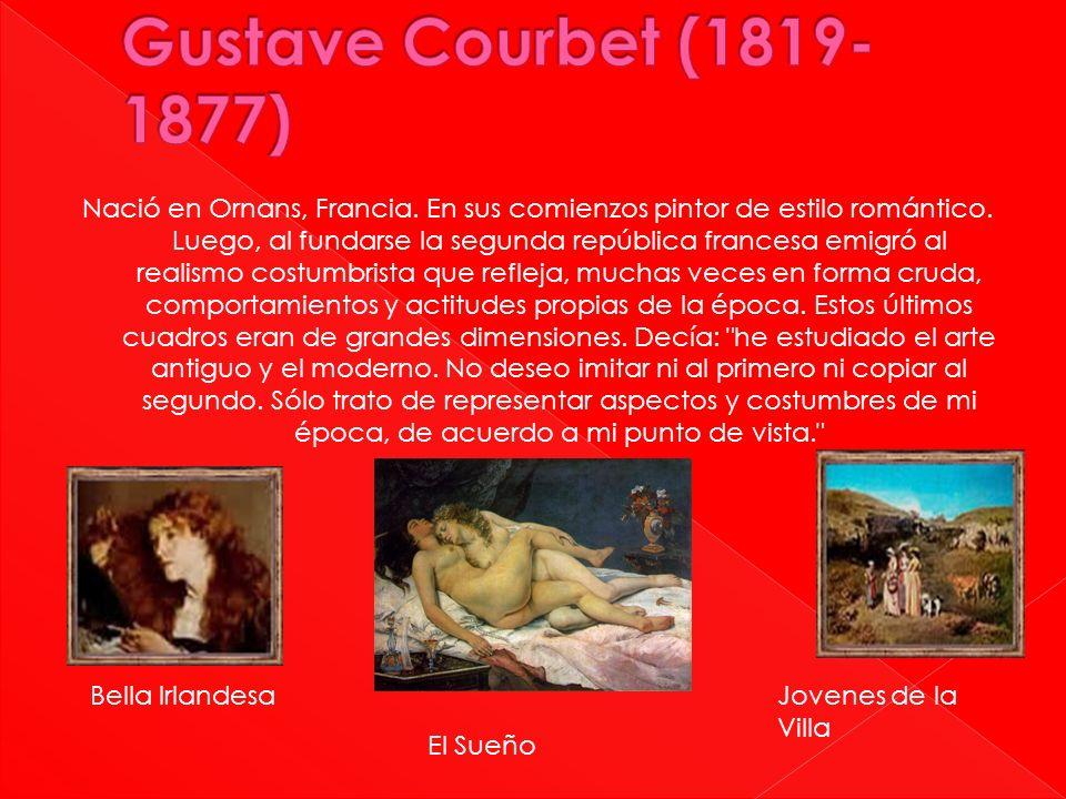 Nació en Ornans, Francia. En sus comienzos pintor de estilo romántico. Luego, al fundarse la segunda república francesa emigró al realismo costumbrist