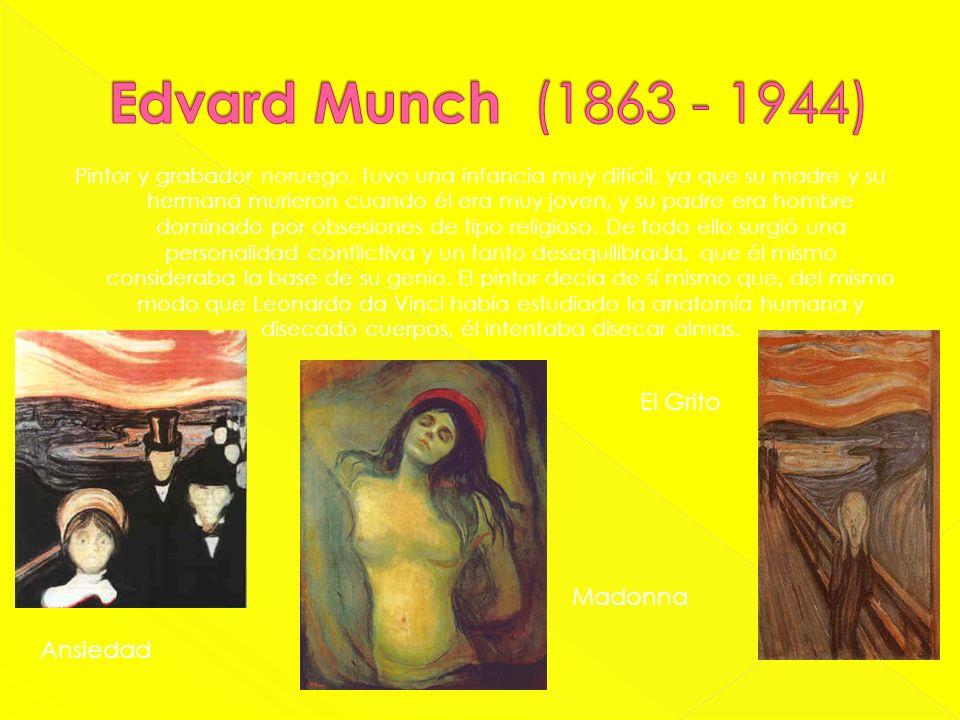 Pintor y grabador noruego. Tuvo una infancia muy difícil, ya que su madre y su hermana murieron cuando él era muy joven, y su padre era hombre dominad