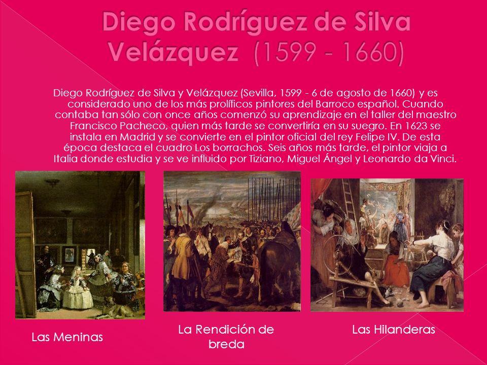 Diego Rodríguez de Silva y Velázquez (Sevilla, 1599 - 6 de agosto de 1660) y es considerado uno de los más prolíficos pintores del Barroco español. Cu