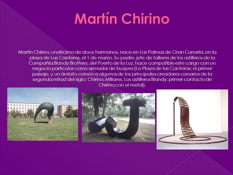 Martín Chirino, undécimo de doce hermanos, nace en Las Palmas de Gran Canaria, en la playa de Las Canteras, el 1 de marzo. Su padre, jefe de talleres