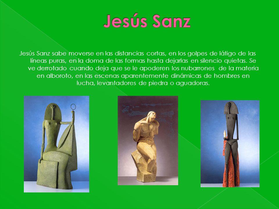 Jesús Sanz sabe moverse en las distancias cortas, en los golpes de látigo de las líneas puras, en la doma de las formas hasta dejarlas en silencio qui