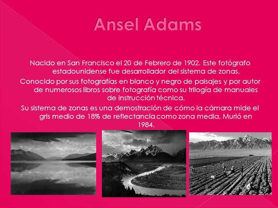 Nacido en San Francisco el 20 de Febrero de 1902. Este fotógrafo estadounidense fue desarrollador del sistema de zonas. Conocido por sus fotografías e