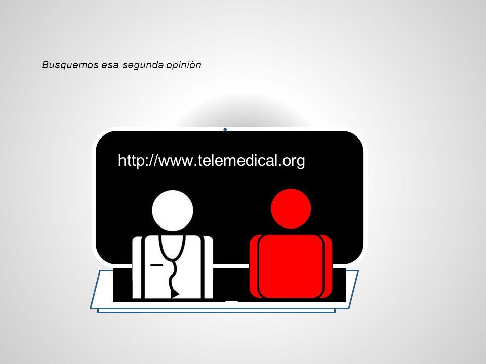 Busquemos esa segunda opinión http://www.telemedical.org