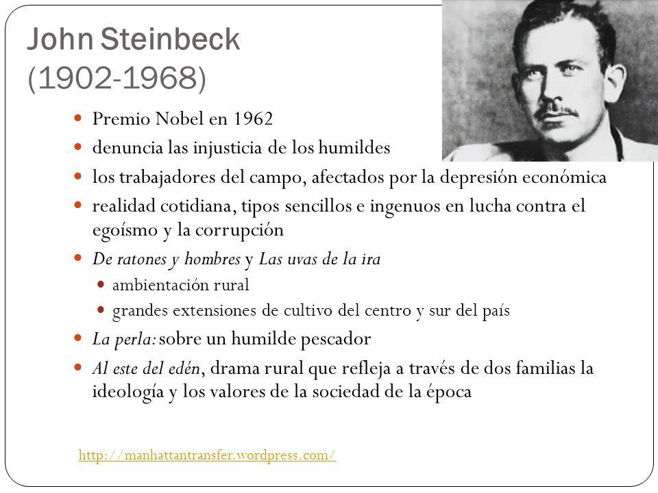 John Steinbeck (1902-1968) Premio Nobel en 1962 denuncia las injusticia de los humildes los trabajadores del campo, afectados por la depresión económi