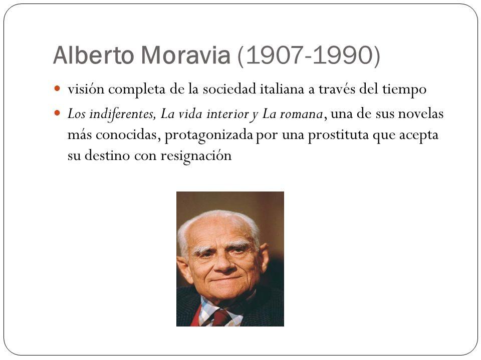 Alberto Moravia (1907-1990) visión completa de la sociedad italiana a través del tiempo Los indiferentes, La vida interior y La romana, una de sus nov