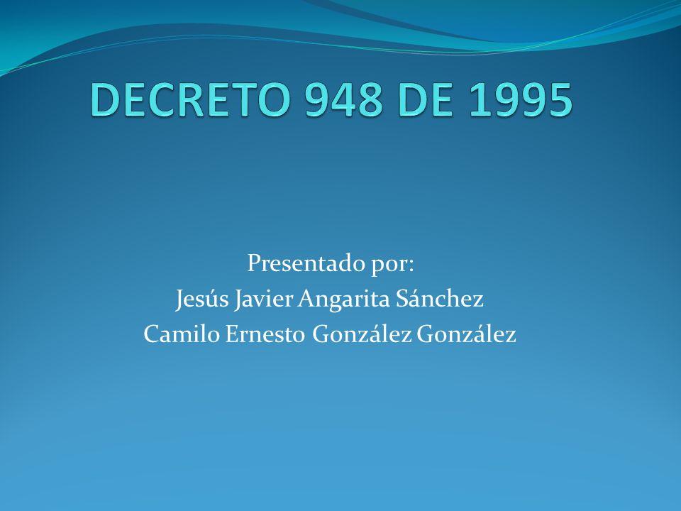 Presentado por: Jesús Javier Angarita Sánchez Camilo Ernesto González González