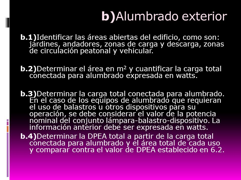 b)Alumbrado exterior b.1)Identificar las áreas abiertas del edificio, como son: jardines, andadores, zonas de carga y descarga, zonas de circulación p
