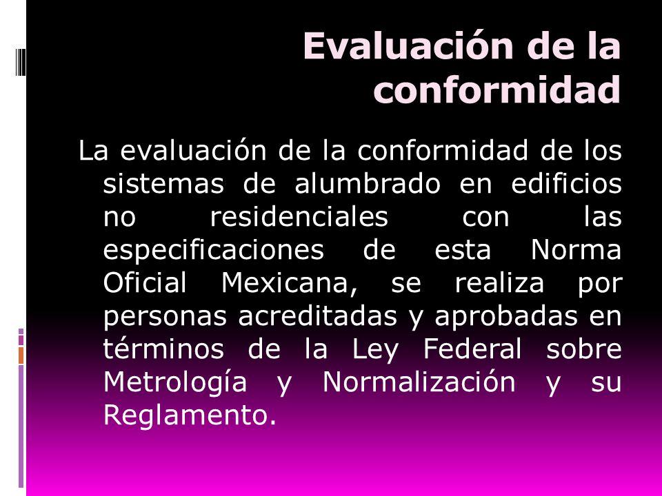 Evaluación de la conformidad La evaluación de la conformidad de los sistemas de alumbrado en edificios no residenciales con las especificaciones de es