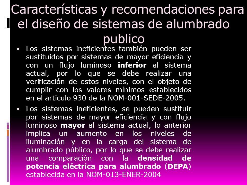 Características y recomendaciones para el diseño de sistemas de alumbrado publico Los sistemas ineficientes también pueden ser sustituidos por sistema