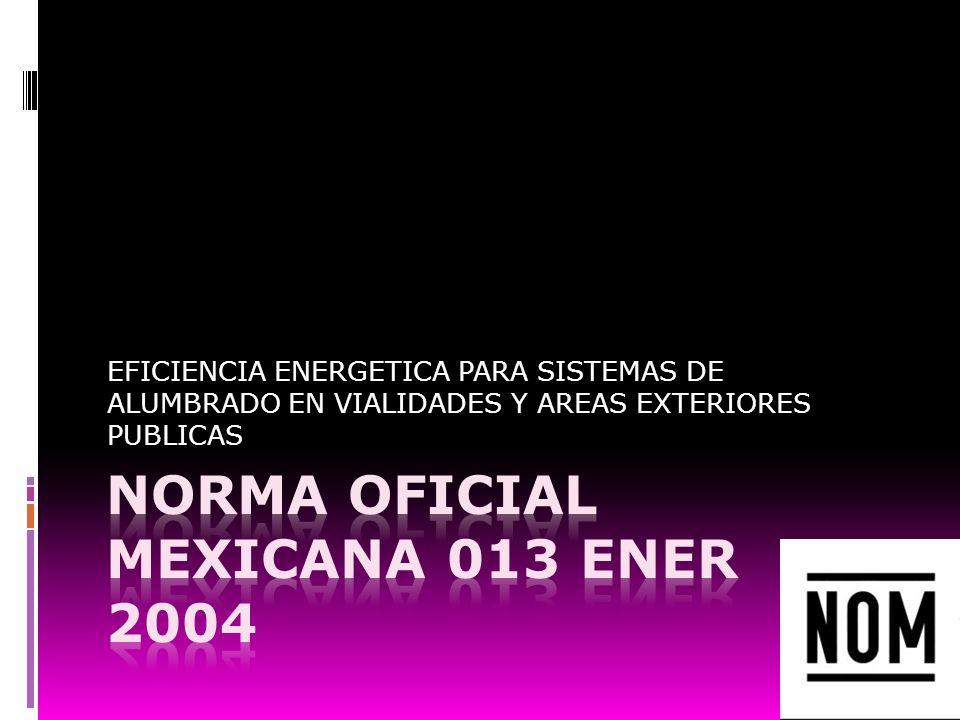 EFICIENCIA ENERGETICA PARA SISTEMAS DE ALUMBRADO EN VIALIDADES Y AREAS EXTERIORES PUBLICAS
