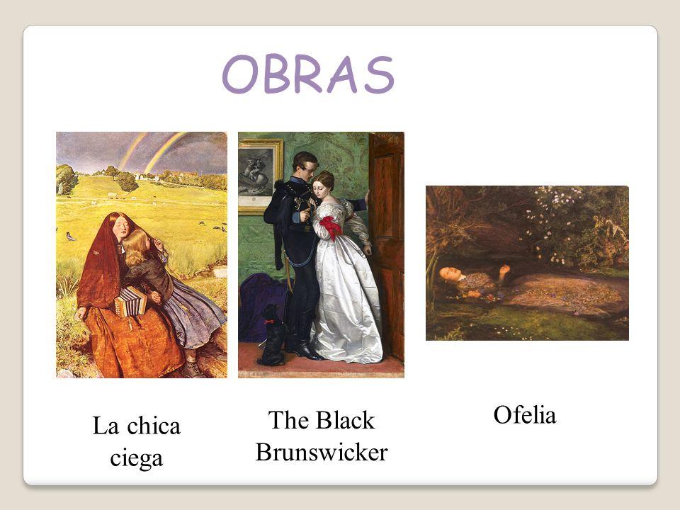OBRAS La chica ciega The Black Brunswicker Ofelia