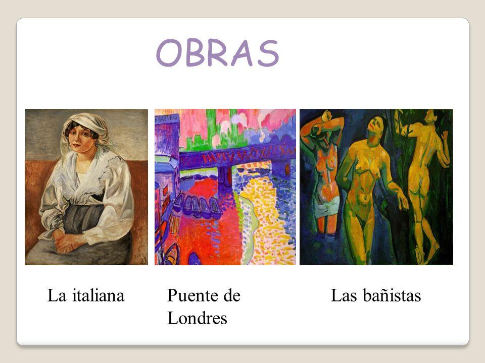 OBRAS La italianaPuente de Londres Las bañistas