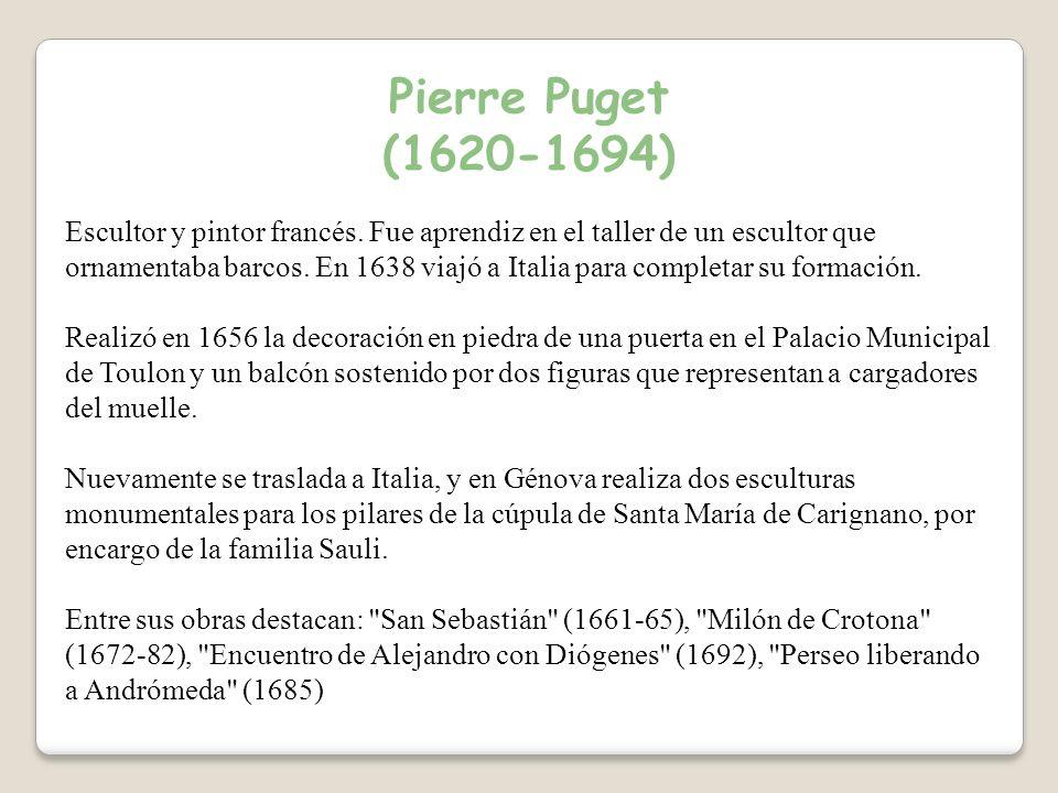 Pierre Puget (1620-1694) Escultor y pintor francés.