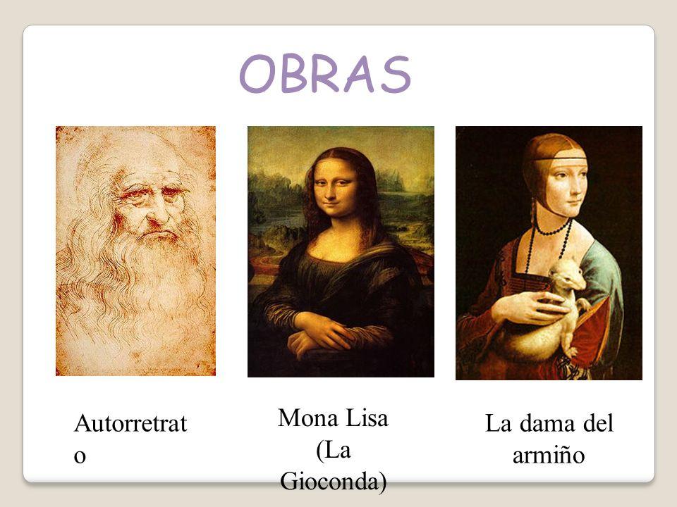 OBRAS Autorretrat o Mona Lisa (La Gioconda) La dama del armiño