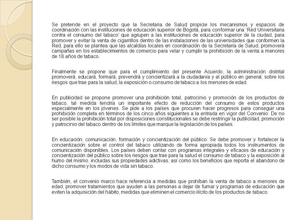 HIPOTESIS PROYECTO DE ACUERDO No 135 DEL 2008 El presente proyecto de acuerdo busca implementar en Bogotá unas medidas para eliminar situaciones que f