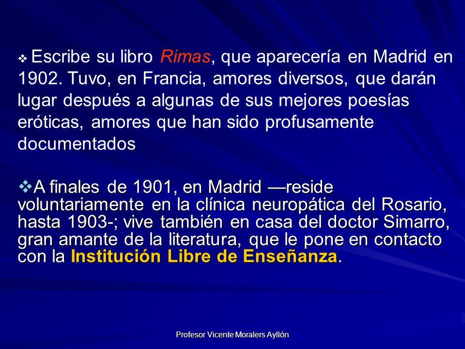 Profesor Vicente Moralers Ayllón Escribe su libro Rimas, que aparecería en Madrid en 1902.