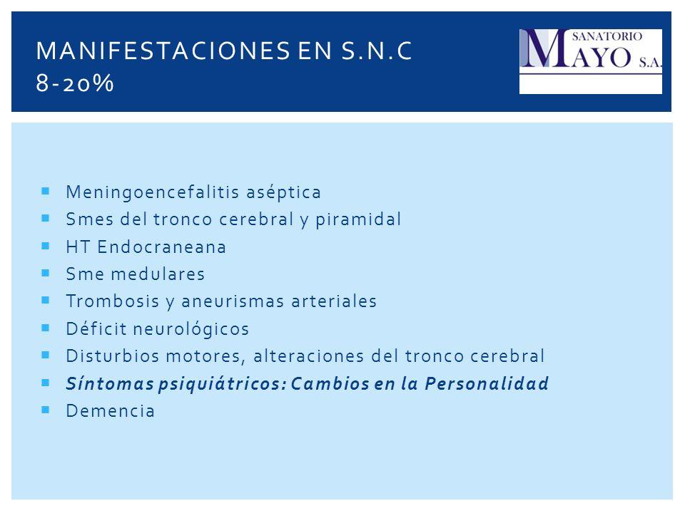 Meningoencefalitis aséptica Smes del tronco cerebral y piramidal HT Endocraneana Sme medulares Trombosis y aneurismas arteriales Déficit neurológicos