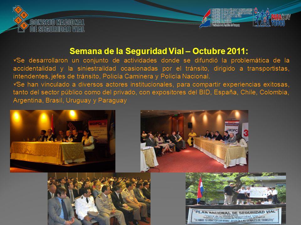 Semana de la Seguridad Vial – Octubre 2011: Se desarrollaron un conjunto de actividades donde se difundió la problemática de la accidentalidad y la si