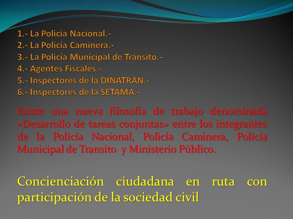 Existe una nueva filosofía de trabajo denominada «Desarrollo de tareas conjuntas» entre los integrantes de la Policía Nacional, Policía Caminera, Poli