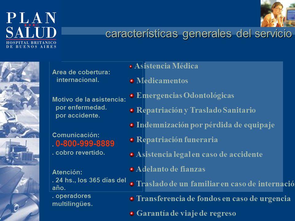las centrales de asistencia Madrid Miami Río de Janeiro Punta del Este Buenos Aires Santiago La Habana La Habana Las centrales de asistencia están estratégicamente ubicadas en las principales ciudades del mundo.