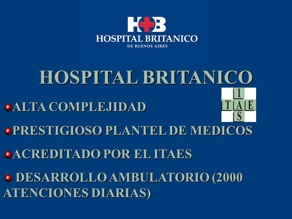 HOSPITAL BRITANICO ALTA COMPLEJIDAD PRESTIGIOSO PLANTEL DE MEDICOS ACREDITADO POR EL ITAES DESARROLLO AMBULATORIO (2000 ATENCIONES DIARIAS) DESARROLLO