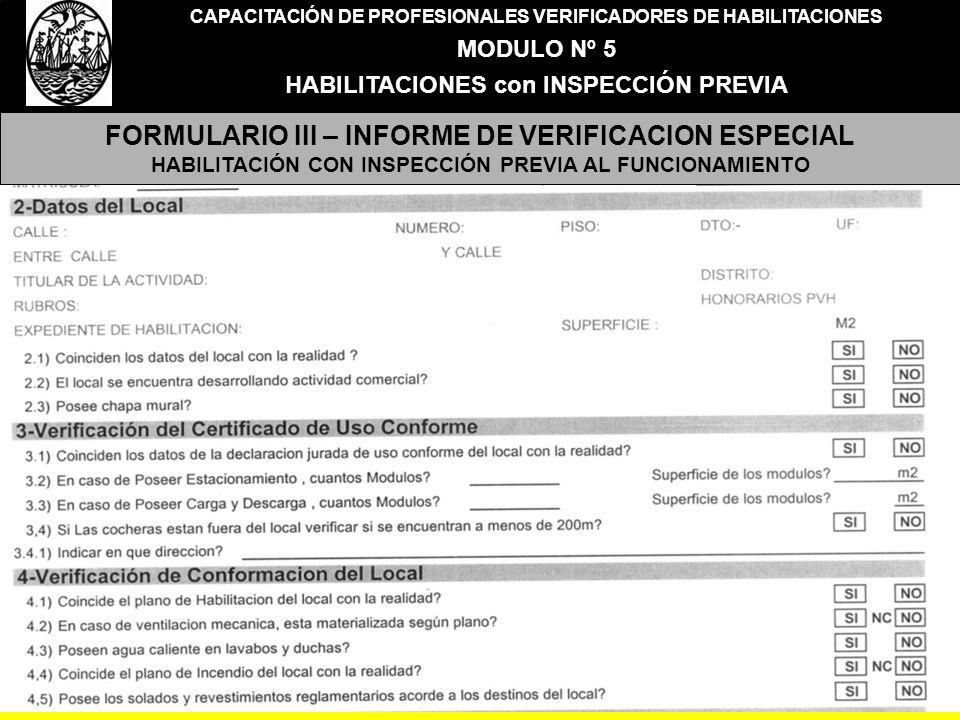CAPACITACIÓN DE PROFESIONALES VERIFICADORES DE HABILITACIONES MODULO Nº 5 HABILITACIONES con INSPECCIÓN PREVIA FORMULARIO III – INFORME DE VERIFICACIO