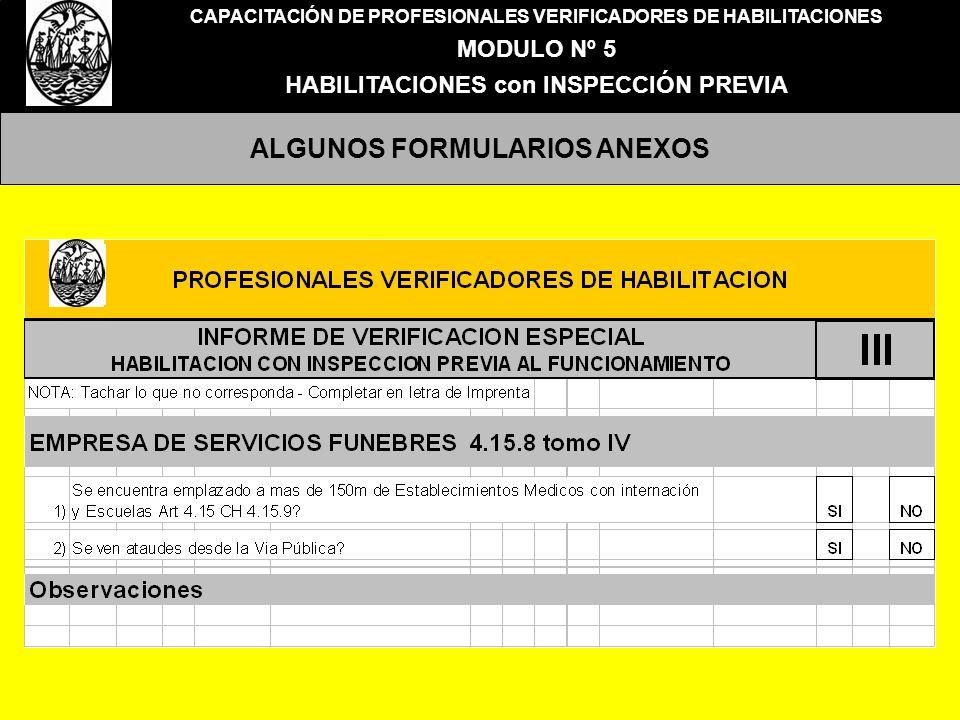 CAPACITACIÓN DE PROFESIONALES VERIFICADORES DE HABILITACIONES MODULO Nº 5 HABILITACIONES con INSPECCIÓN PREVIA ALGUNOS FORMULARIOS ANEXOS