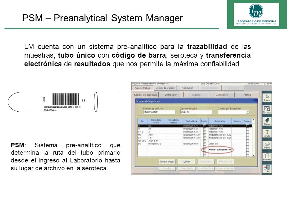 PSM – Preanalytical System Manager LM cuenta con un sistema pre-analítico para la trazabilidad de las muestras, tubo único con código de barra, serote