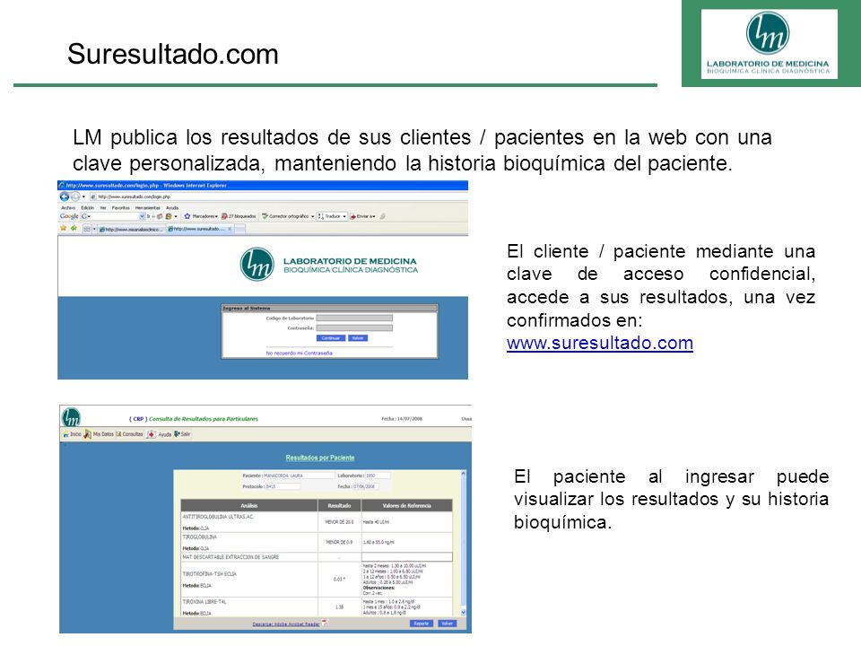 Suresultado.com LM publica los resultados de sus clientes / pacientes en la web con una clave personalizada, manteniendo la historia bioquímica del pa