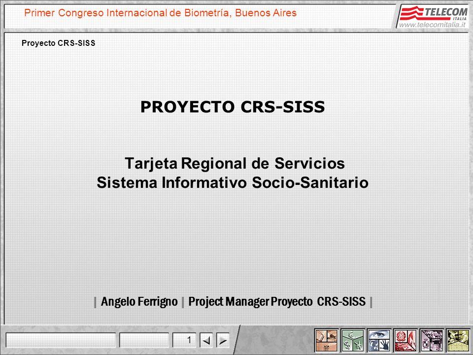 1 Primer Congreso Internacional de Biometría, Buenos Aires Proyecto CRS-SISS PROYECTO CRS-SISS Tarjeta Regional de Servicios Sistema Informativo Socio