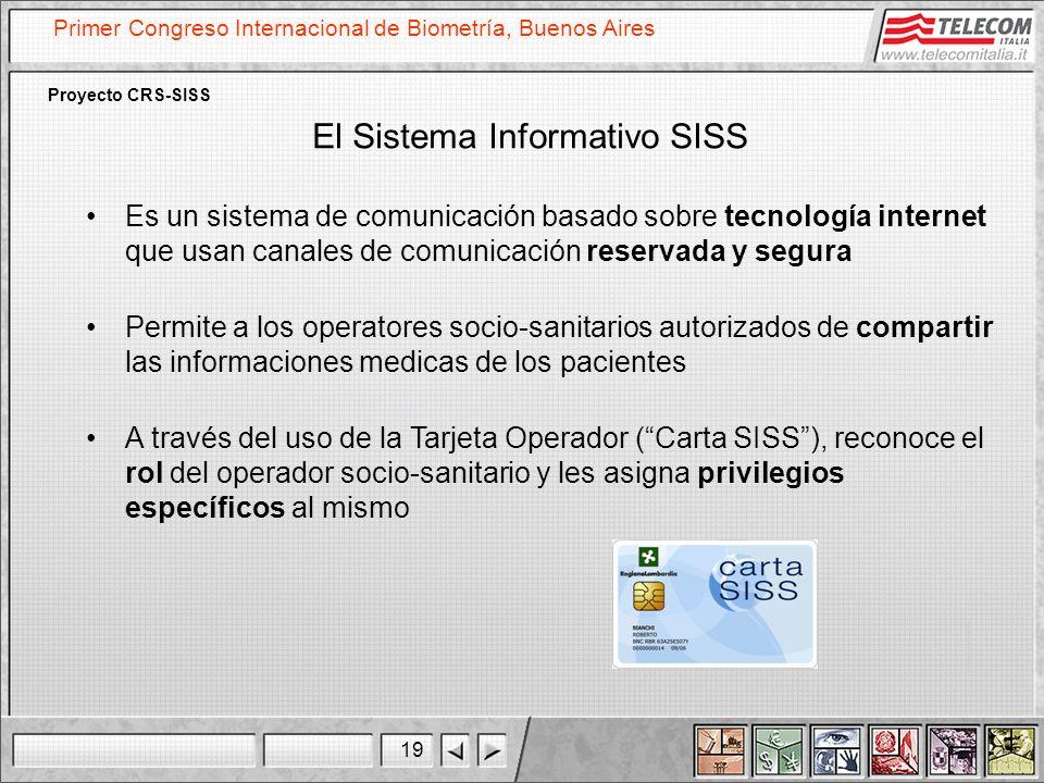 19 Primer Congreso Internacional de Biometría, Buenos Aires Proyecto CRS-SISS El Sistema Informativo SISS Es un sistema de comunicación basado sobre t