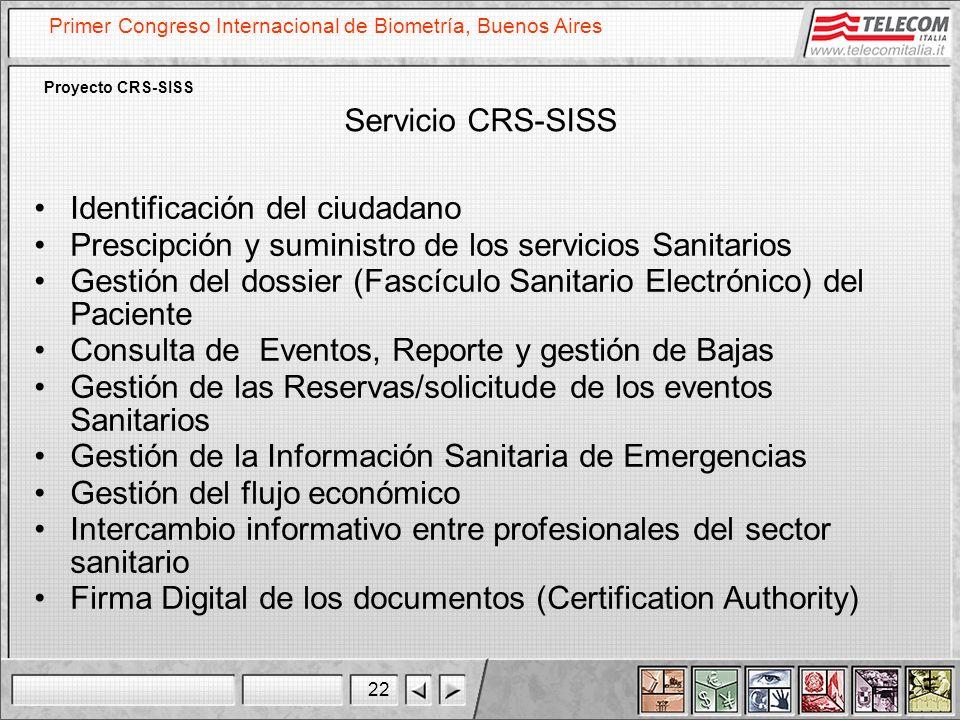 22 Primer Congreso Internacional de Biometría, Buenos Aires Proyecto CRS-SISS Servicio CRS-SISS Identificación del ciudadano Prescipción y suministro