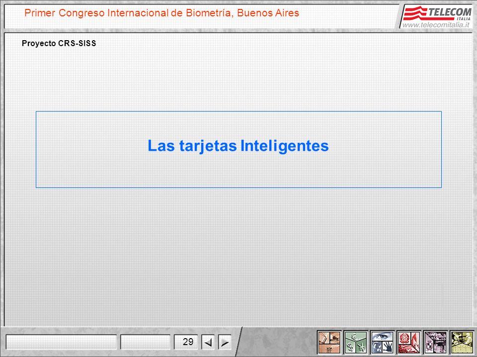 29 Primer Congreso Internacional de Biometría, Buenos Aires Proyecto CRS-SISS Las tarjetas Inteligentes