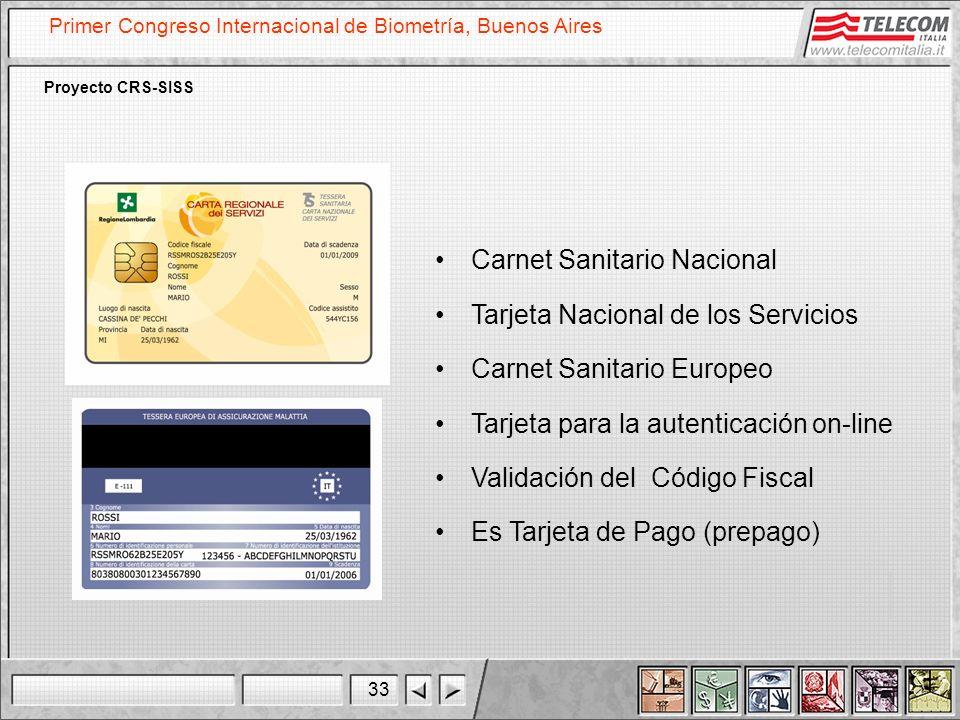 33 Primer Congreso Internacional de Biometría, Buenos Aires Proyecto CRS-SISS Carnet Sanitario Nacional Tarjeta Nacional de los Servicios Carnet Sanit